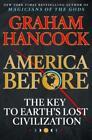 America Before The Key to Earth's Lost Civilization Eb00k
