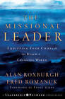 The Missional Leader: Equipping Your Church to Reach a Changing World by Alan J. Roxburgh, Fred Romanuk (Hardback, 2006)