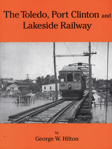 The-Toledo-Port-Clinton-and-Lakeside-Railway-by-George-W-Hilton-1997-NEW
