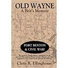 Old Wayne 9781450097413 by Cletis R Ellinghouse Paperback