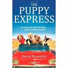 The Puppy Express: On the Road with 25 Rescue Dogs... What Could Go Wrong? by David Rosenfelt (Paperback, 2014)