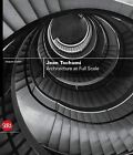 Jean Tschumi: Architecture at Full Scale by Jacques Gubler (Hardback, 2009)