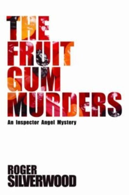 Silverwood, Roger, The Fruit Gum Murders (Inspector Angel Mystery), Very Good Bo