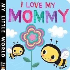 My Little World: I Love My Mommy by Jonathan Litton (2016, Board Book)