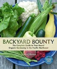 Backyard Bounty~Complete Guide to Organic Gardening in the Pacific NW~NEW