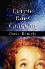 Carrie Goes Camping by Darla Daniels (Paperback / softback, 2011)