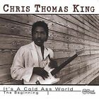 It's a Cold Ass World: The Beginning by Chris Thomas (Guitar #1)/Chris Thomas King (CD, Aug-2001, Arhoolie)
