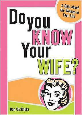 1 of 1 - Do You Know Your Wife?: A Quiz about the Woman in Your Life by Carlinsky Dan