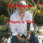Progress In Work [Digipak] by Phil Missimore (CD)