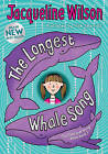 The Longest Whale Song by Jacqueline Wilson (Hardback, 2010)