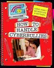 How to Handle Cyberbullies by Ann Truesdell (Hardback, 2013)