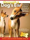Through a Dog's Ear: How to Use Sound to Improve the Health & Behavior of Your Canine Companion von Susan Wagner und Joshua Leeds (2008, Gebunden)