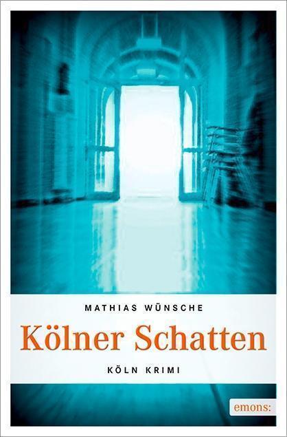 Kölner Schatten von Mathias Wünsche (2014, Taschenbuch), UNGELESEN