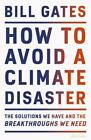 How to Avoid a Climate Disaster by Bill Gate - (2021, Hardcover)