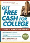Get Free Cash for College: Secrets to Winning Scholarships by Kelly Tanabe, Gen Tanabe (Paperback, 2014)