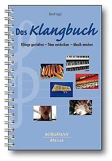 Das Klangbuch: Klänge gestalten – Töne entdecken – Musik... | Buch | Zustand gut