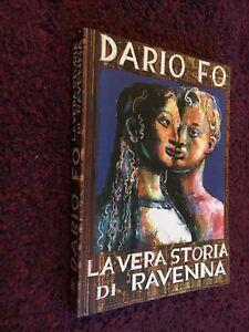 DARIO FO LA VERA STORIA DI RAVENNA FRANCO COSIMO PANINI 1999 PRIMA EDIZIONE AB6.