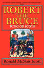 Robert the Bruce: King of Scots by G. C. Scott (Paperback, 1996)