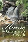 Home to Grannie's Creek 9781481720090 by Rosemary Heidecker Paperback