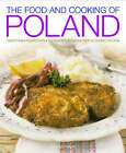The Food and Cooking of Poland: Traditions, Ingredients, Tastes and Techniques in Over 60 Classic Recipes by Ewa Michalik (Hardback, 2008)