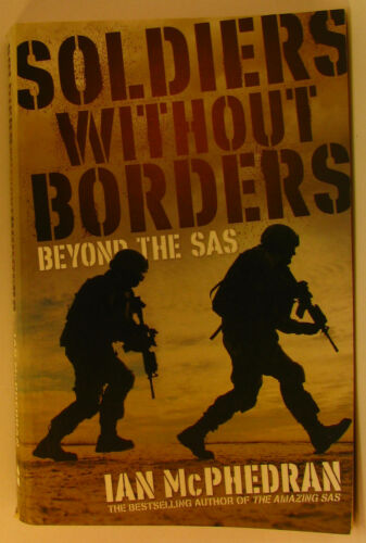 1 of 1 - #CC, Ian McPhedran SOLDIERS WITHOUT BORDERS S/cover Postage Fast & FREE Ask A...