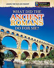 What Did the Ancient Romans Do for Me? by Patrick Catel (Paperback / softback, 2010)