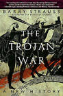 The Trojan War: A New History by Barry Strauss (Paperback, 2007)
