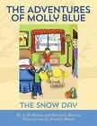 The Adventures of Molly Blue: The Snow Day by Kimberly Blevins, A H DeVito (Paperback / softback, 2013)