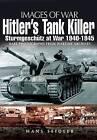Hitler's Tank Killer: Sturmgeschutz at War 1940-1945 by Hans Seidler (Paperback, 2010)