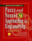 Fuzzy and Neural Approaches in Engineering: Supplement: MATLAB by Lefteri Tsoukalas, Lotfi A. Zadeh, J. Wesley Hines, Robert E. Uhrig (Paperback, 1997)