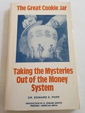 The Great Cookie Jar : Taking the Mysteries Out of the Money System by Edward...