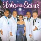 Lola and the Saints by Lola & the Saints (CD, Oct-2009, Collectables)
