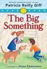 The Big Something by Patricia Reilly Giff (Hardback, 2012)