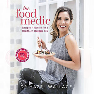 The-Food-Medic-Recipes-amp-Fitness-for-a-Healthier-Happier-By-Dr-Hazel-Wallace
