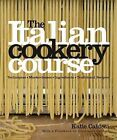 The Italian Cookery Course: Over 300 Authentic Regional Recipes and 40 Masterclasses on Technique by Katie Caldesi (Hardback, 2009)