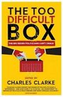 The Too Difficult Box: The Big Issues Politicians Can't Crack by Biteback Publishing (Hardback, 2014)
