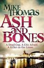 Ash and Bones: A Dead Cop. A City Afraid. A Killer on the Loose. by Mike Thomas (Paperback, 2016)