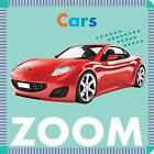 Cars Zoom by Rebecca Glaser (Board book, 2016)