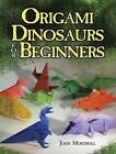 Origami Dinosaurs for Beginners by John Montroll (Paperback, 2013)