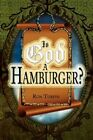 Is God a Hamburger? by Ron Turpin 9781436390224 Paperback 2009
