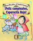 Feliz Cumpleanos, Caperucita Roja! by Alma Flor Ada (Paperback / softback, 2002)
