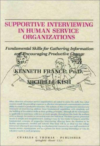Supportive Interviewing in Human Service Organizations: Fundamental Skills for