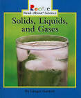 Solids, Liquids, and Gases by Ginger Garrett (Hardback, 2005)