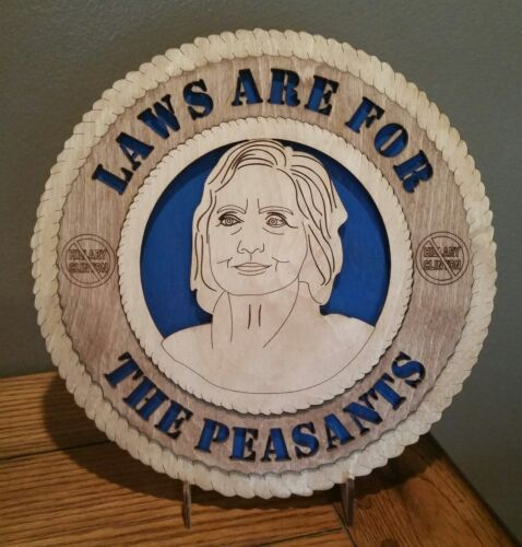 Hilary Clinton Laws are for the  Peasants Wall Tribute