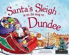Santa Sleigh is on it's Way to Dundee by Hometown World (Hardback, 2015)