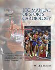 IOC Manual of Sports Cardiology by Jonathan A. Drezner, Sanjay Sharma, Mathew G. Wilson (Paperback, 2016)