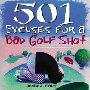 501excuses-for-a-Bad-Golf-Shot-by-Justin-Exner-9781402202544-Brand-New