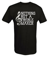 Nothing But A Treble Maker Music Note Funny T Shirt