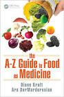 The A-Z Guide to Food as Medicine by Ara DerMarderosian, Diane Kraft (Paperback, 2016)