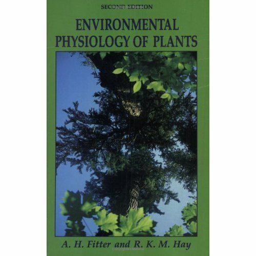Experimental Botany Monographs: Environmental Physiology of Plants by  Robert K  M  Hay and Alastair H  Fitter (1988, Paperback, Revised)